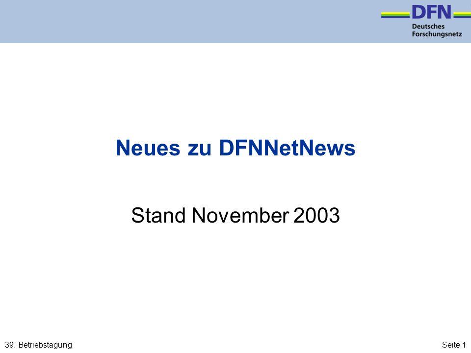 39. BetriebstagungSeite 1 Neues zu DFNNetNews Stand November 2003