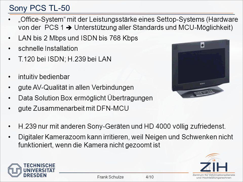 Sony PCS TL-50 Office-System mit der Leistungsstärke eines Settop-Systems (Hardware von der PCS 1 Unterstützung aller Standards und MCU-Möglichkeit) LAN bis 2 Mbps und ISDN bis 768 Kbps schnelle Installation T.120 bei ISDN; H.239 bei LAN intuitiv bedienbar gute AV-Qualität in allen Verbindungen Data Solution Box ermöglicht Übertragungen gute Zusammenarbeit mit DFN-MCU H.239 nur mit anderen Sony-Geräten und HD 4000 völligzufriedenst.