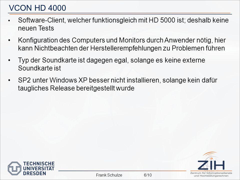 VCON HD 4000 Software-Client, welcher funktionsgleich mit HD 5000 ist; deshalb keine neuen Tests Konfiguration des Computers und Monitors durch Anwender nötig, hier kann Nichtbeachten der Herstellerempfehlungen zu Problemen führen Typ der Soundkarte ist dagegen egal, solange es keine externe Soundkarte ist SP2 unter Windows XP besser nicht installieren, solange kein dafür taugliches Release bereitgestellt wurde Frank Schulze6/10