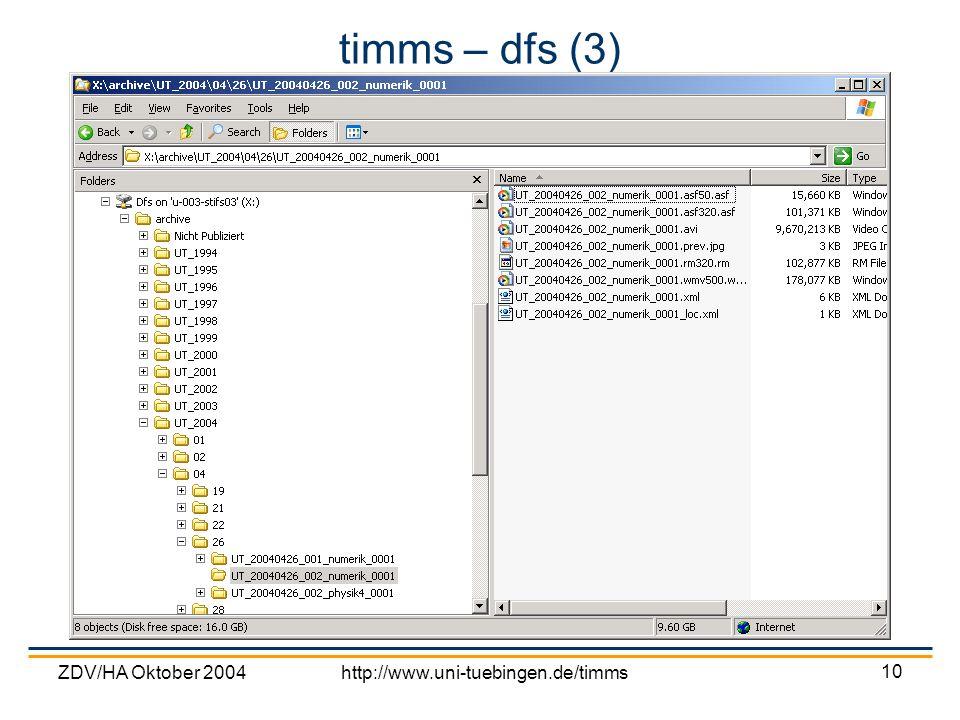 ZDV/HA Oktober 2004http://www.uni-tuebingen.de/timms 10 timms – dfs (3)