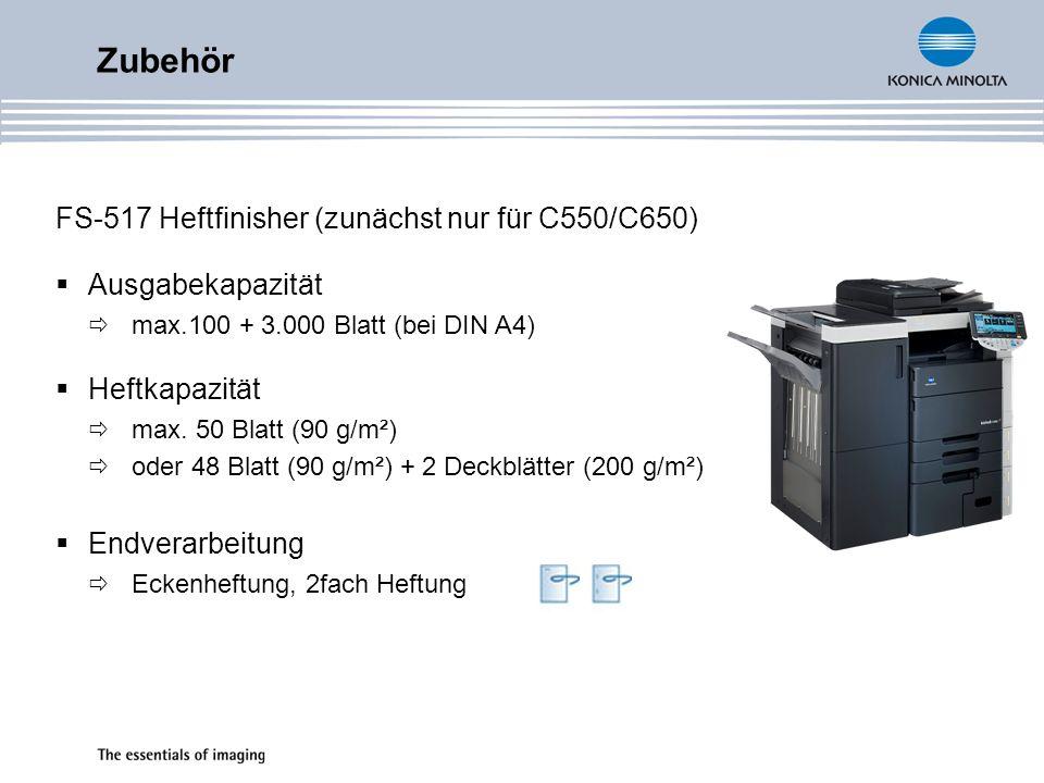 Zubehör FS-517 Heftfinisher (zunächst nur für C550/C650) Ausgabekapazität max.100 + 3.000 Blatt (bei DIN A4) Heftkapazität max. 50 Blatt (90 g/m²) ode