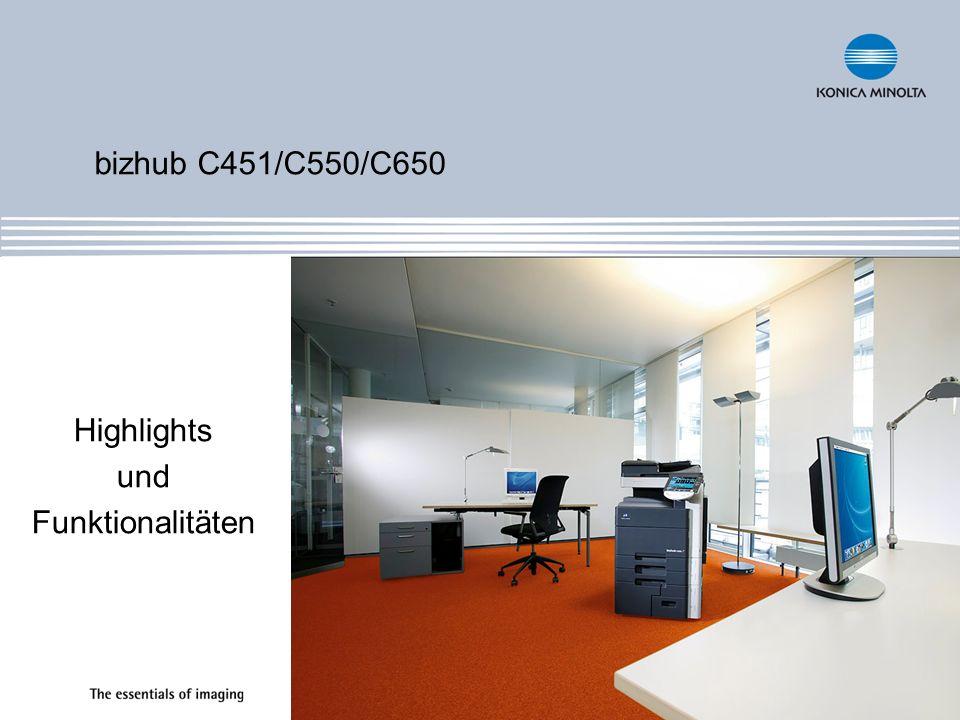 bizhub C451/C550/C650 Highlights und Funktionalitäten