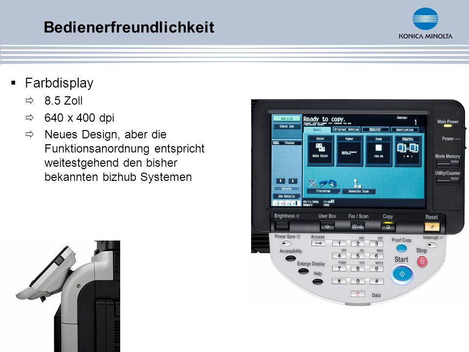 Farbdisplay 8.5 Zoll 640 x 400 dpi Neues Design, aber die Funktionsanordnung entspricht weitestgehend den bisher bekannten bizhub Systemen