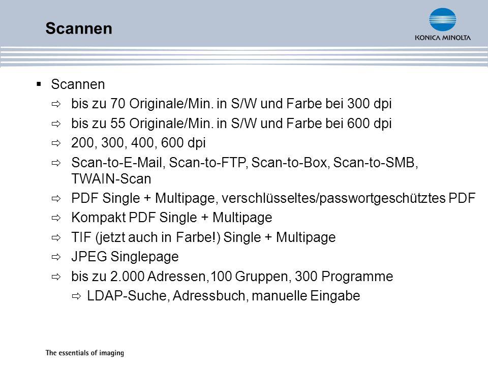 Scannen bis zu 70 Originale/Min. in S/W und Farbe bei 300 dpi bis zu 55 Originale/Min. in S/W und Farbe bei 600 dpi 200, 300, 400, 600 dpi Scan-to-E-M