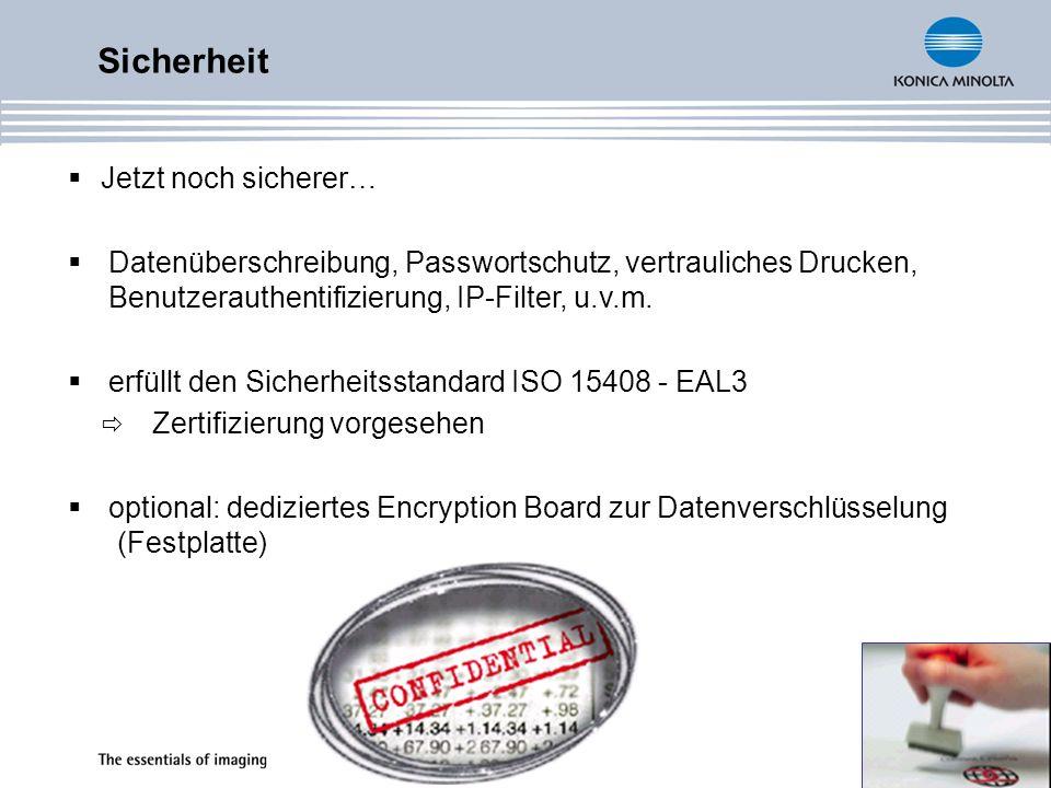 Jetzt noch sicherer… Datenüberschreibung, Passwortschutz, vertrauliches Drucken, Benutzerauthentifizierung, IP-Filter, u.v.m. erfüllt den Sicherheitss