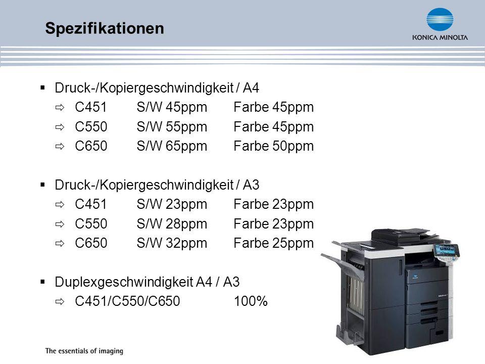 Druck-/Kopiergeschwindigkeit / A4 C451S/W 45ppmFarbe 45ppm C550S/W 55ppmFarbe 45ppm C650S/W 65ppmFarbe 50ppm Druck-/Kopiergeschwindigkeit / A3 C451S/W 23ppmFarbe 23ppm C550S/W 28ppmFarbe 23ppm C650S/W 32ppmFarbe 25ppm Duplexgeschwindigkeit A4 / A3 C451/C550/C650100% Spezifikationen