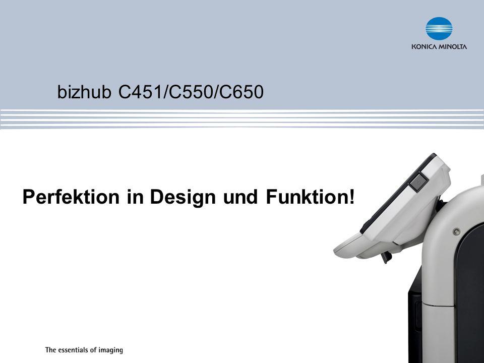 bizhub C451/C550/C650 Perfektion in Design und Funktion!