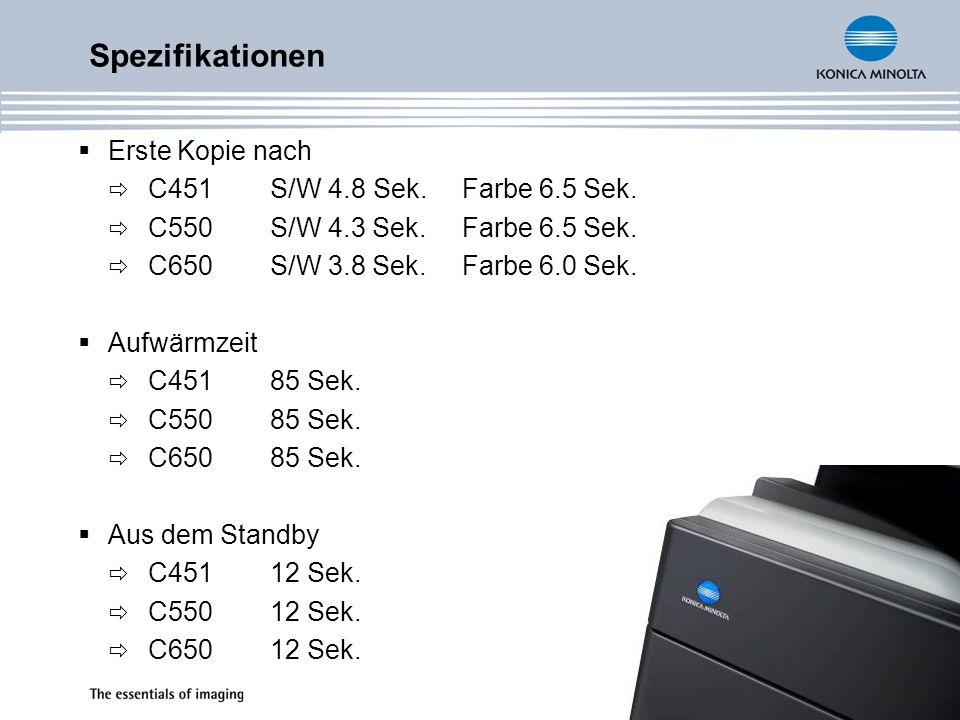 Spezifikationen Erste Kopie nach C451S/W 4.8 Sek.Farbe 6.5 Sek. C550S/W 4.3 Sek.Farbe 6.5 Sek. C650S/W 3.8 Sek.Farbe 6.0 Sek. Aufwärmzeit C45185 Sek.