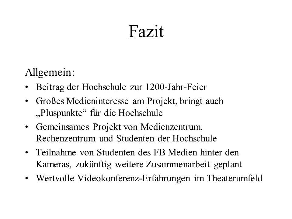 Fazit Allgemein: Beitrag der Hochschule zur 1200-Jahr-Feier Großes Medieninteresse am Projekt, bringt auch Pluspunkte für die Hochschule Gemeinsames P