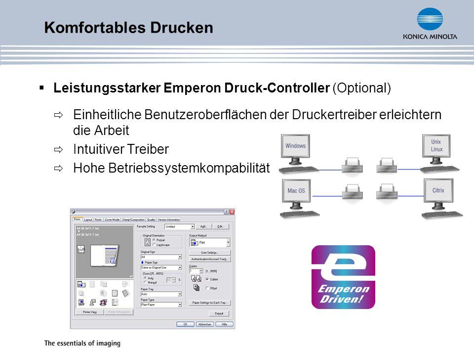 Leistungsstarker Emperon Druck-Controller (Optional) Einheitliche Benutzeroberflächen der Druckertreiber erleichtern die Arbeit Intuitiver Treiber Hohe Betriebssystemkompabilität Komfortables Drucken