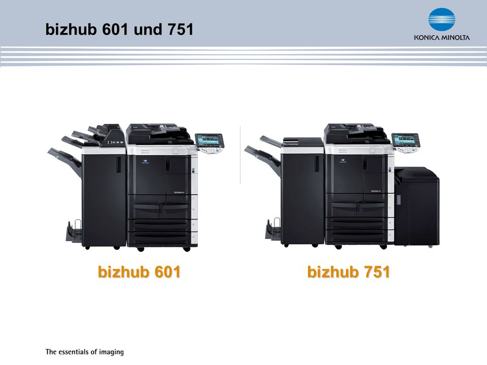 bizhub 601 und 751 bizhub 601 bizhub 751