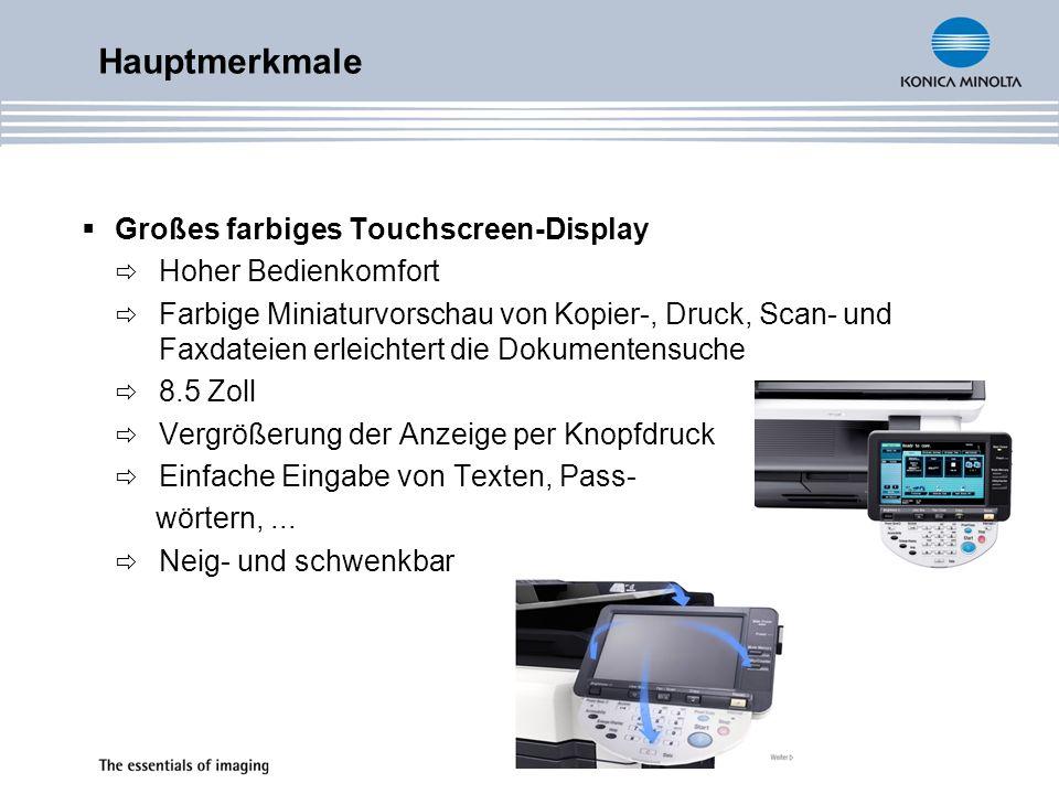 Großes farbiges Touchscreen-Display Hoher Bedienkomfort Farbige Miniaturvorschau von Kopier-, Druck, Scan- und Faxdateien erleichtert die Dokumentensuche 8.5 Zoll Vergrößerung der Anzeige per Knopfdruck Einfache Eingabe von Texten, Pass- wörtern,...