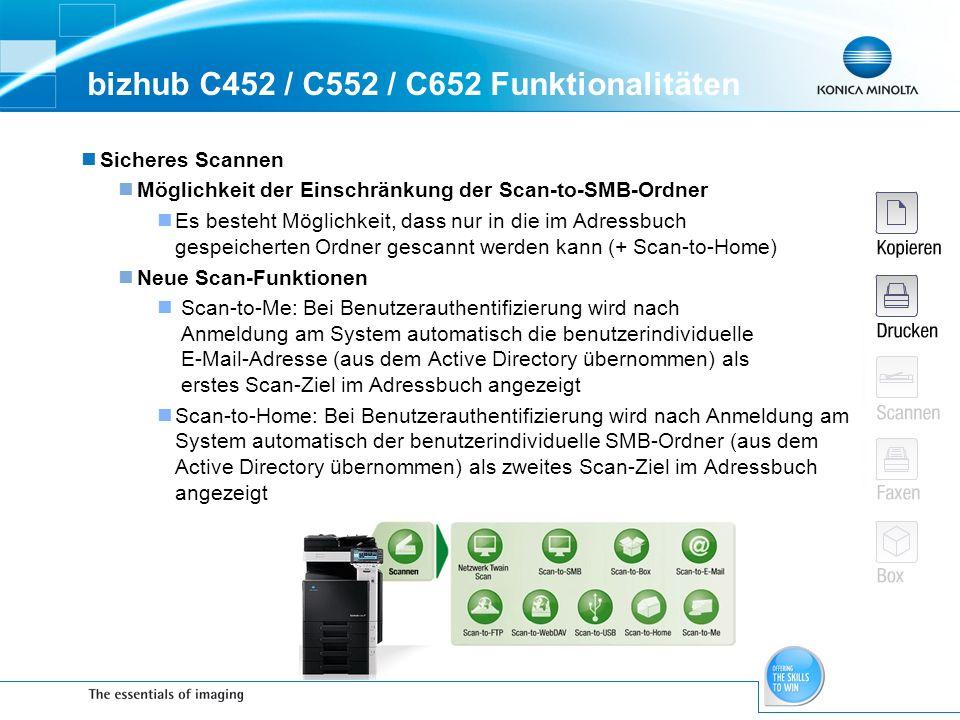 bizhub C452 / C552 / C652 Funktionalitäten Sicheres Scannen Möglichkeit der Einschränkung der Scan-to-SMB-Ordner Es besteht Möglichkeit, dass nur in d