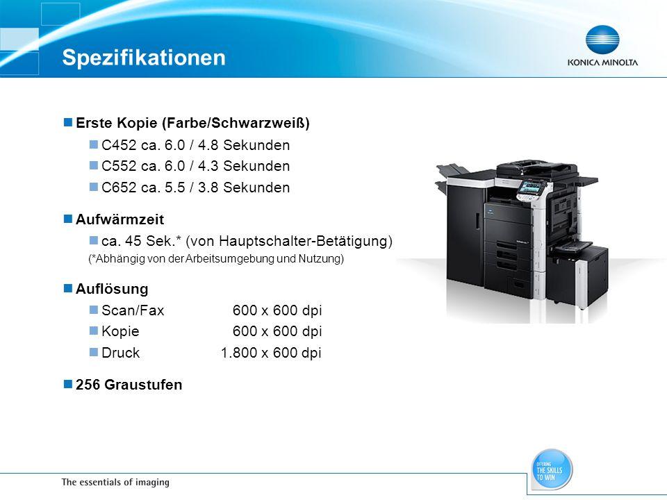 Spezifikationen Erste Kopie (Farbe/Schwarzweiß) C452 ca. 6.0 / 4.8 Sekunden C552 ca. 6.0 / 4.3 Sekunden C652 ca. 5.5 / 3.8 Sekunden Aufwärmzeit ca. 45