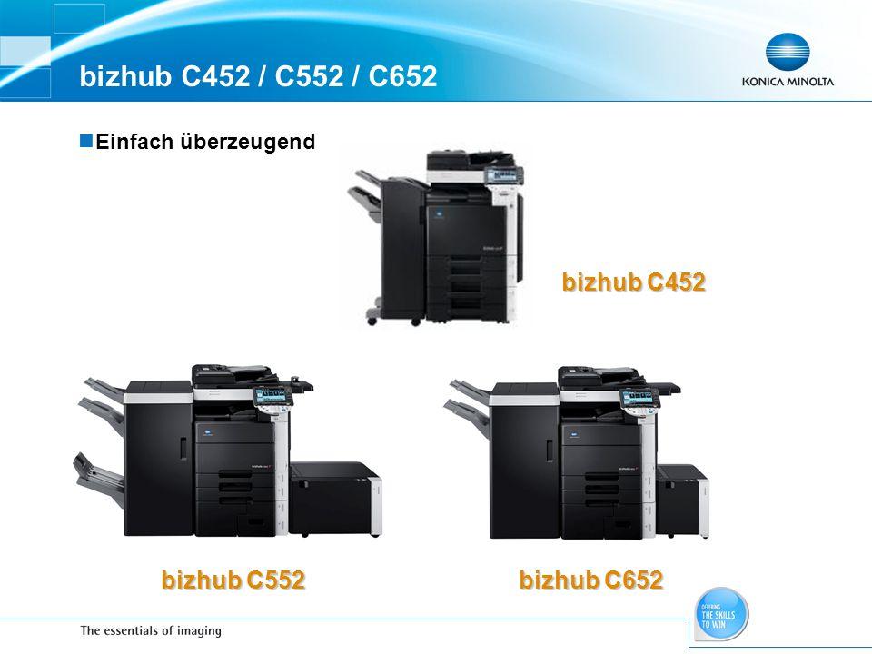 bizhub C452 / C552 / C652 Einfach überzeugend bizhub C552 bizhub C652 bizhub C452