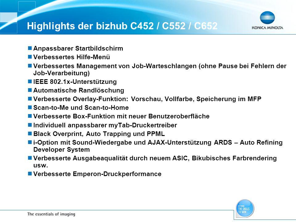 Highlights der bizhub C452 / C552 / C652 Anpassbarer Startbildschirm Verbessertes Hilfe-Menü Verbessertes Management von Job-Warteschlangen (ohne Paus