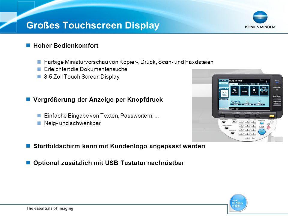 Großes Touchscreen Display Hoher Bedienkomfort Farbige Miniaturvorschau von Kopier-, Druck, Scan- und Faxdateien Erleichtert die Dokumentensuche 8.5 Z