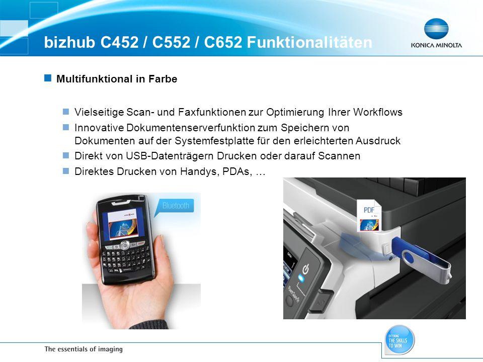 bizhub C452 / C552 / C652 Funktionalitäten Multifunktional in Farbe Vielseitige Scan- und Faxfunktionen zur Optimierung Ihrer Workflows Innovative Dok