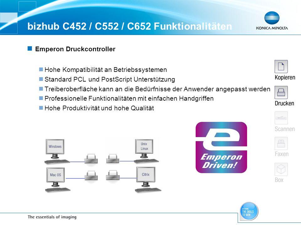 bizhub C452 / C552 / C652 Funktionalitäten Emperon Druckcontroller Hohe Kompatibilität an Betriebssystemen Standard PCL und PostScript Unterstützung T