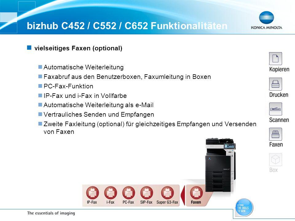 bizhub C452 / C552 / C652 Funktionalitäten vielseitiges Faxen (optional) Automatische Weiterleitung Faxabruf aus den Benutzerboxen, Faxumleitung in Bo