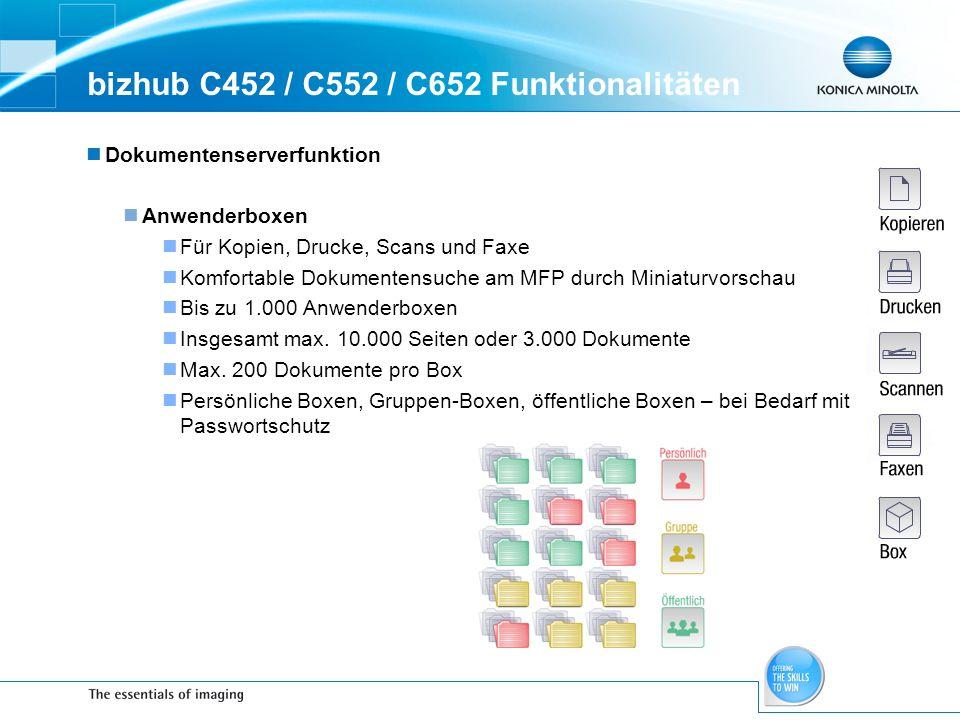 bizhub C452 / C552 / C652 Funktionalitäten Dokumentenserverfunktion Anwenderboxen Für Kopien, Drucke, Scans und Faxe Komfortable Dokumentensuche am MF