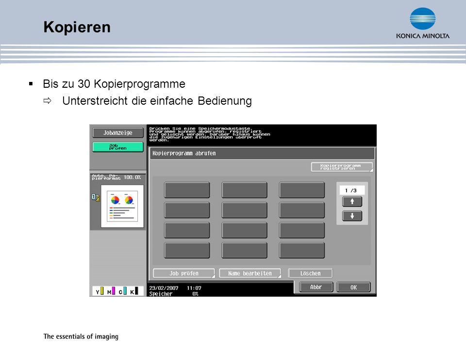 Kopieren Bis zu 30 Kopierprogramme Unterstreicht die einfache Bedienung