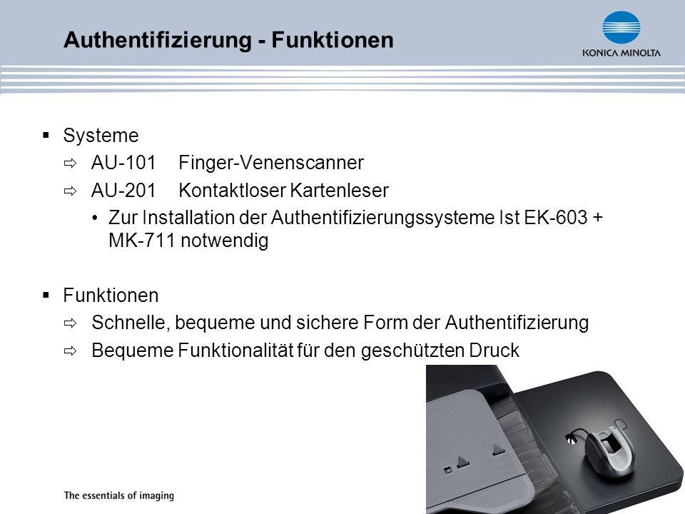 Systeme AU-101Finger-Venenscanner AU-201Kontaktloser Kartenleser Zur Installation der Authentifizierungssysteme Ist EK-603 + MK-711 notwendig Funktionen Schnelle, bequeme und sichere Form der Authentifizierung Bequeme Funktionalität für den geschützten Druck Authentifizierung - Funktionen