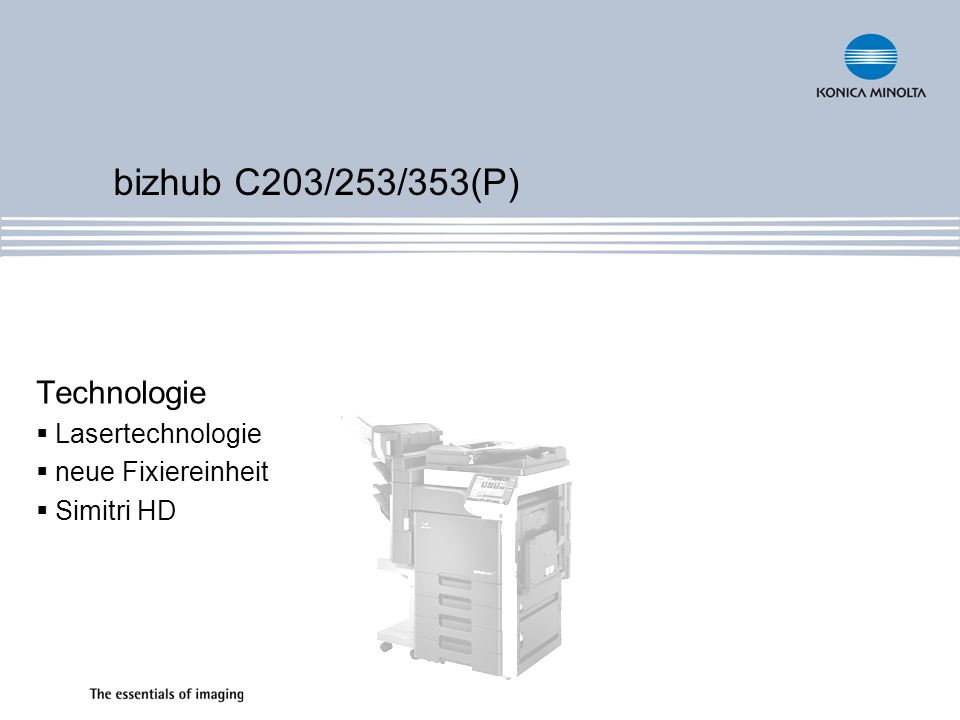 bizhub C203/253/353(P) Technologie Lasertechnologie neue Fixiereinheit Simitri HD