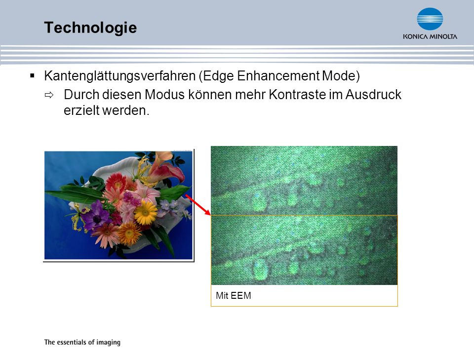 Kantenglättungsverfahren (Edge Enhancement Mode) Durch diesen Modus können mehr Kontraste im Ausdruck erzielt werden.