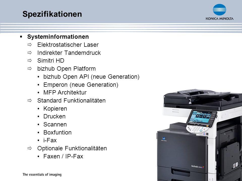 Systeminformationen Elektrostatischer Laser Indirekter Tandemdruck Simitri HD bizhub Open Platform bizhub Open API (neue Generation) Emperon (neue Generation) MFP Architektur Standard Funktionalitäten Kopieren Drucken Scannen Boxfuntion i-Fax Optionale Funktionalitäten Faxen / IP-Fax Spezifikationen