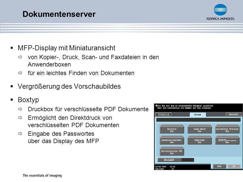 WebConnection Design mit kompletter Boxfunktionalität Download, Drucken, Senden, Verschieben und Löschen Direktdruck über WebConnection PDF, TIF, JPG, PS, PCL, TXT und XPS (mit HD-509) Nur ohne Authentifizierung WebConnection