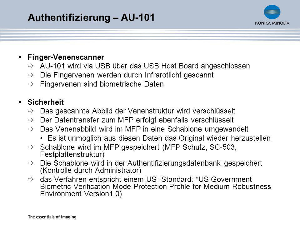 Finger- Venen-Scanner USB Übertragung Speichern auf MFP Festplatte Authentifizierungs- server Bildverschlüsselung und Speicherlöschung Übertragung verschlüsselter Daten Umwandelung vom Abbild zur Schablone Entschlüsselung Authentifizierung – AU-101