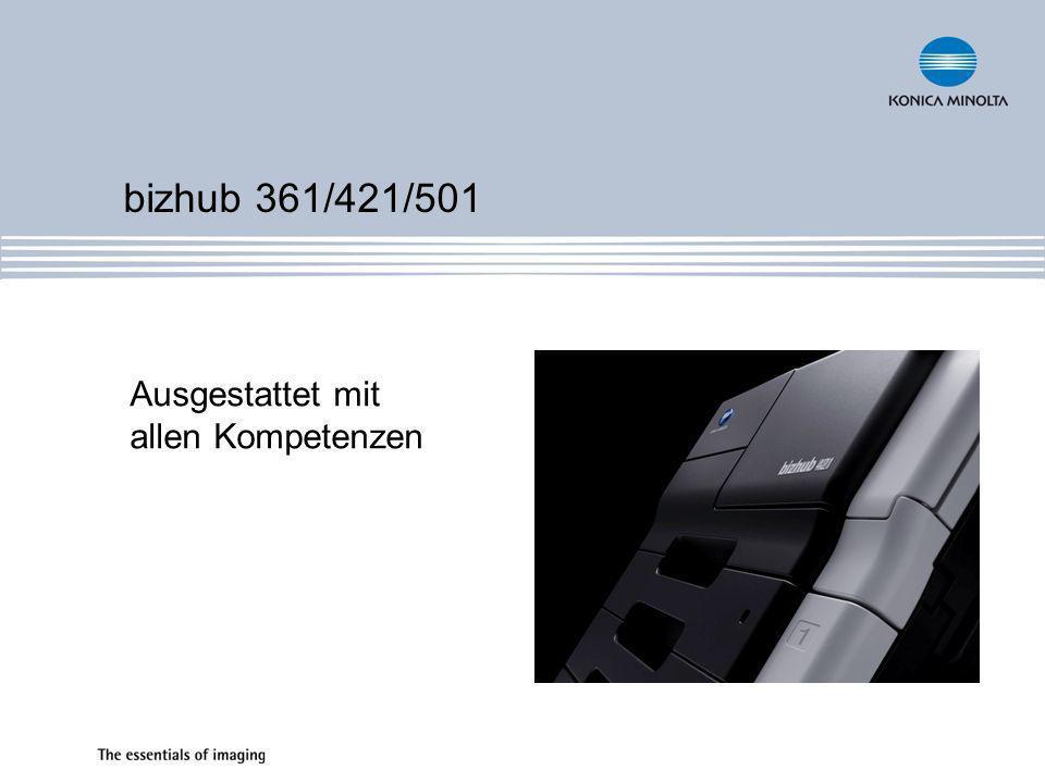 bizhub 361/421/501 Ausgestattet mit allen Kompetenzen