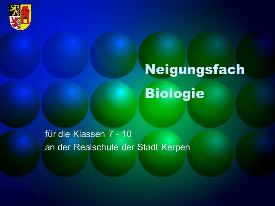 Neigungsfach Biologie für die Klassen 7 - 10 an der Realschule der Stadt Kerpen