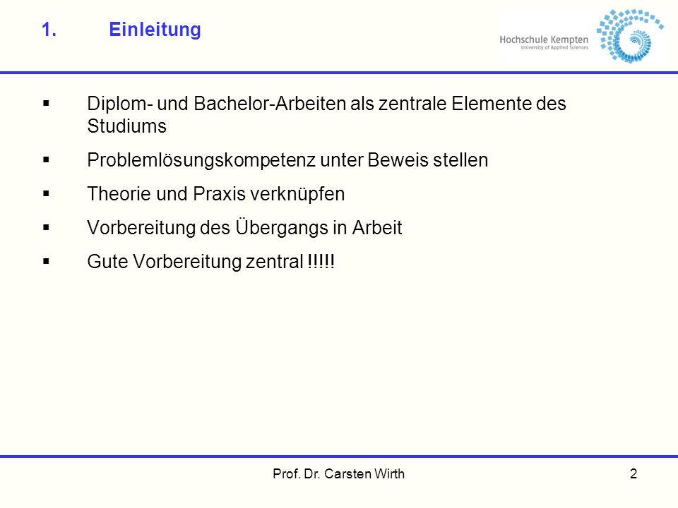 2 1.Einleitung Diplom- und Bachelor-Arbeiten als zentrale Elemente des Studiums Problemlösungskompetenz unter Beweis stellen Theorie und Praxis verknü
