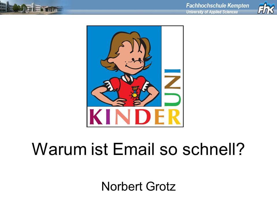 Warum ist Email so schnell? Norbert Grotz