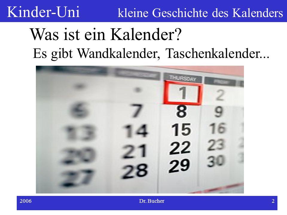 Warum gibt es keinen 30. Februar? Eine kleine Geschichte des Kalenders Dr. Jürgen Bucher Kinder-Uni FH Kempten 31.Okt. 2006