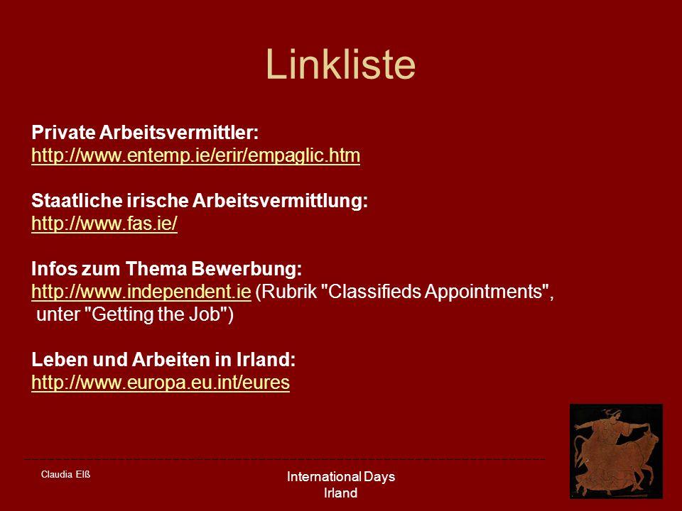 Claudia Elß International Days Irland Linkliste Private Arbeitsvermittler: http://www.entemp.ie/erir/empaglic.htm Staatliche irische Arbeitsvermittlun