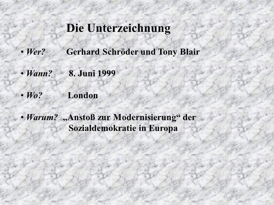 Die Unterzeichnung Wer.Gerhard Schröder und Tony Blair Wann.