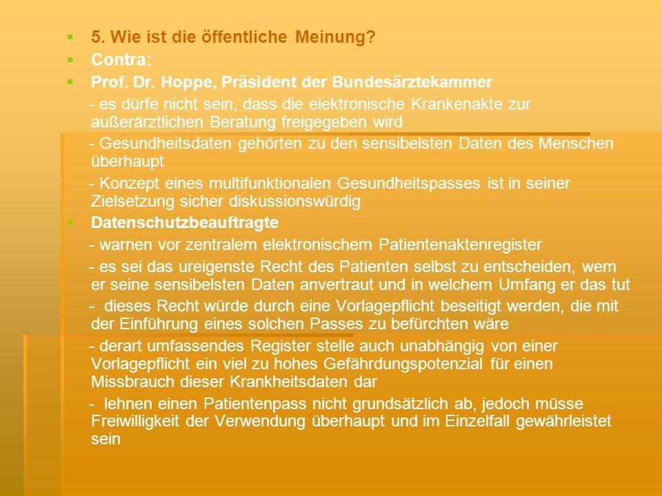 5.Wie ist die öffentliche Meinung. Contra: Prof. Dr.