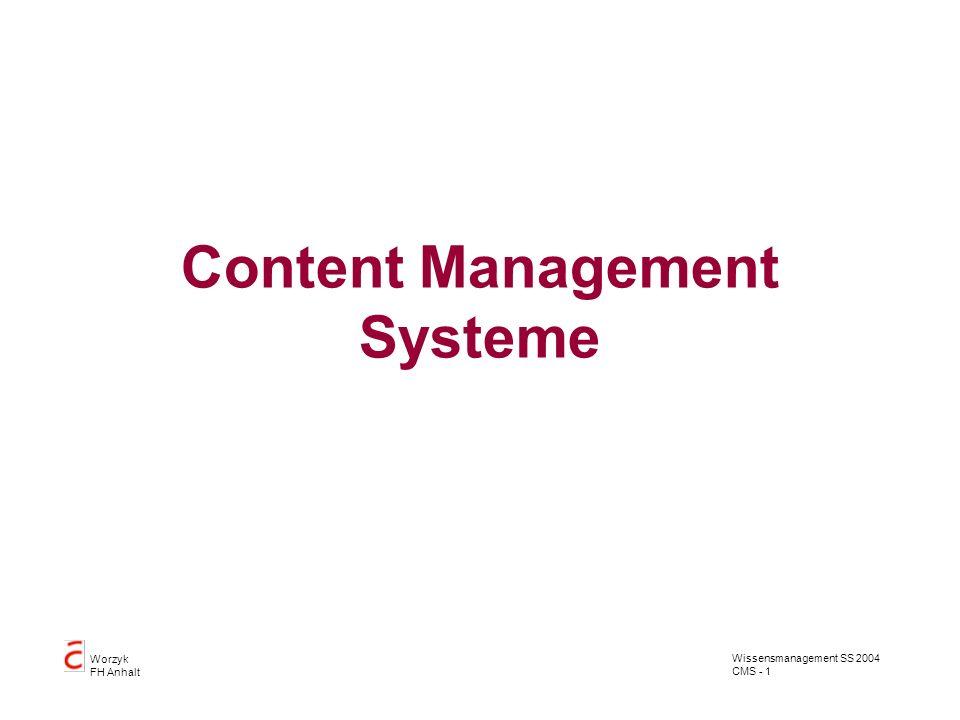 Wissensmanagement SS 2004 CMS - 1 Worzyk FH Anhalt Content Management Systeme