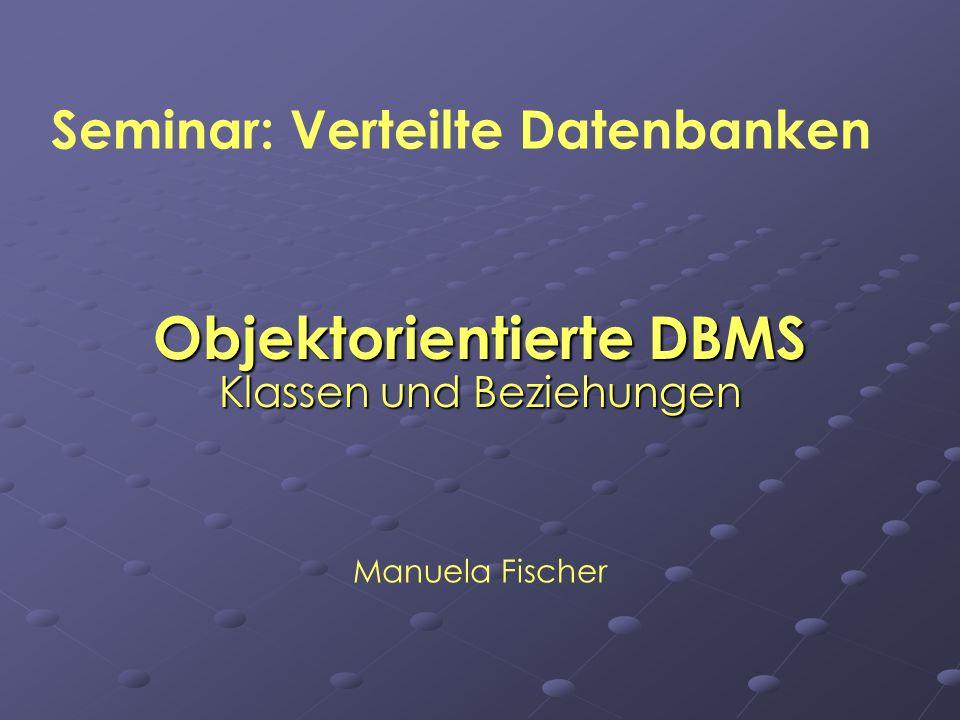 Manuela Fischer 22ODBMS Klassen und Beziehungen Literaturverzeichnis Saake, Türker, Schmitt: Objektdatenbanken Heuer: Objektorientierte Datenbanken Schader: Objektorientierte Datenbanken