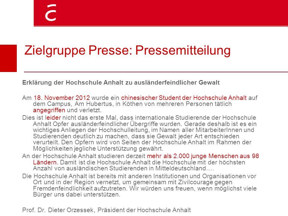 Zielgruppe Presse: Pressemitteilung Erklärung der Hochschule Anhalt zu ausländerfeindlicher Gewalt Am 18. November 2012 wurde ein chinesischer Student