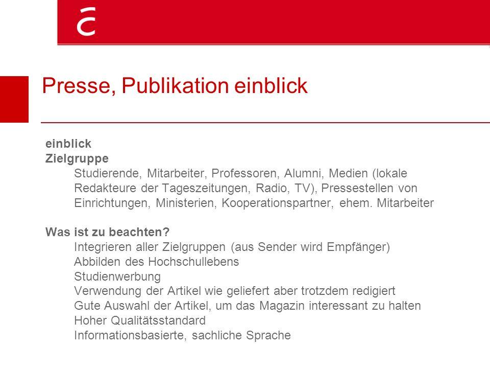 Presse, Publikation einblick einblick Zielgruppe Studierende, Mitarbeiter, Professoren, Alumni, Medien (lokale Redakteure der Tageszeitungen, Radio, T