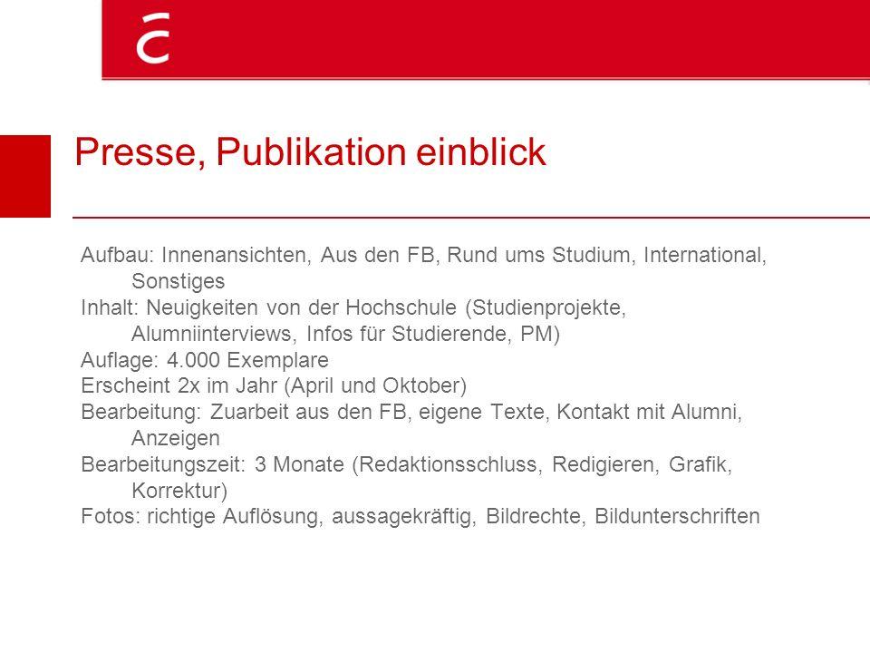 Presse, Publikation einblick Aufbau: Innenansichten, Aus den FB, Rund ums Studium, International, Sonstiges Inhalt: Neuigkeiten von der Hochschule (St