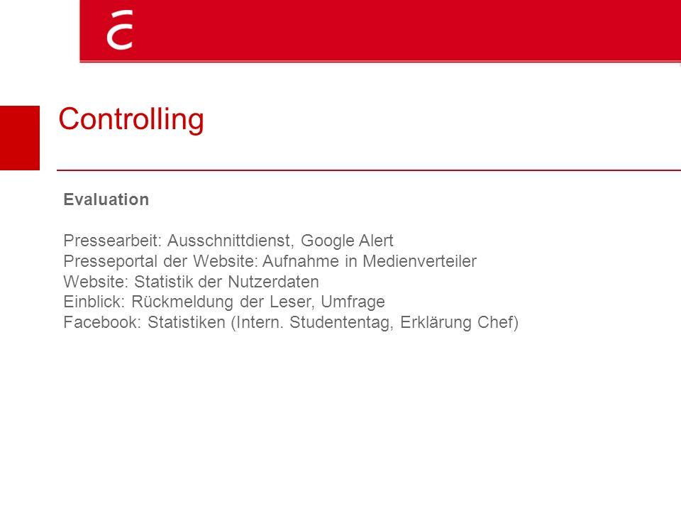 Controlling Evaluation Pressearbeit: Ausschnittdienst, Google Alert Presseportal der Website: Aufnahme in Medienverteiler Website: Statistik der Nutze