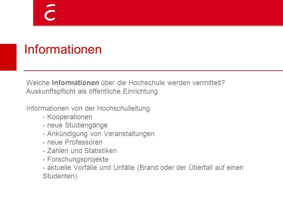 Informationen Welche Informationen über die Hochschule werden vermittelt? Auskunftspflicht als öffentliche Einrichtung Informationen von der Hochschul