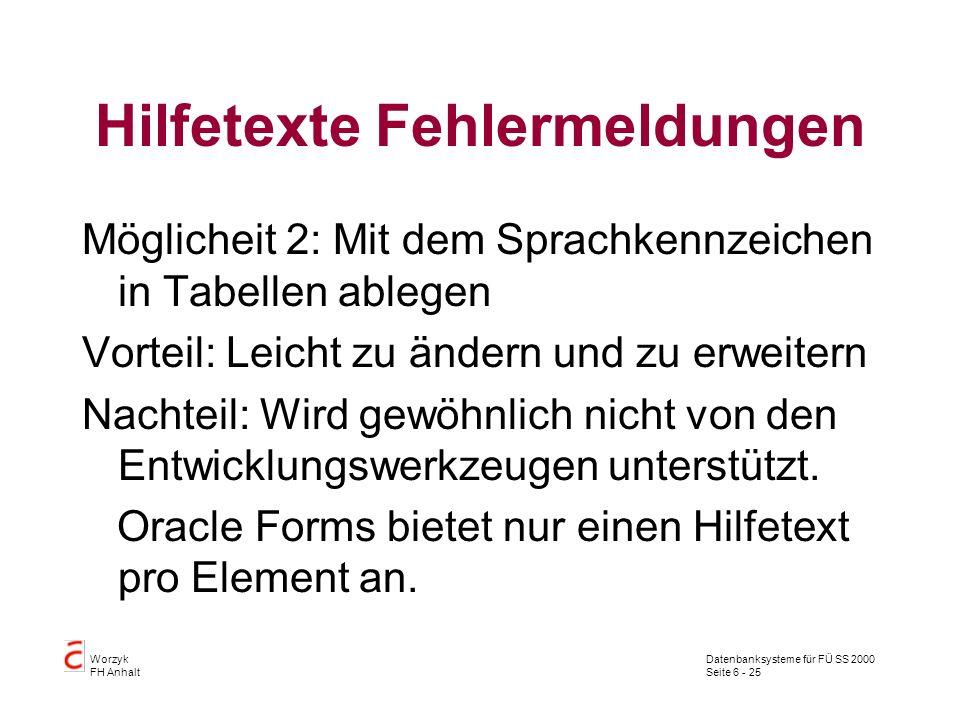 Datenbanksysteme für FÜ SS 2000 Seite 6 - 25 Worzyk FH Anhalt Hilfetexte Fehlermeldungen Möglicheit 2: Mit dem Sprachkennzeichen in Tabellen ablegen V