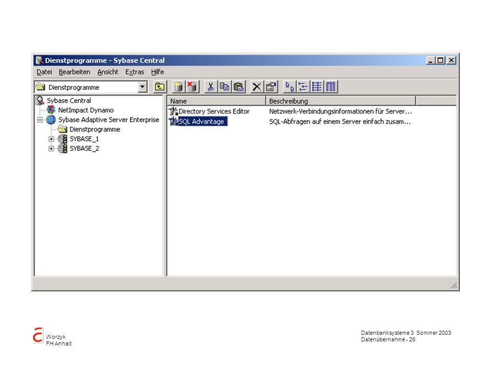 Datenbanksysteme 3 Sommer 2003 Datenübernahme - 26 Worzyk FH Anhalt