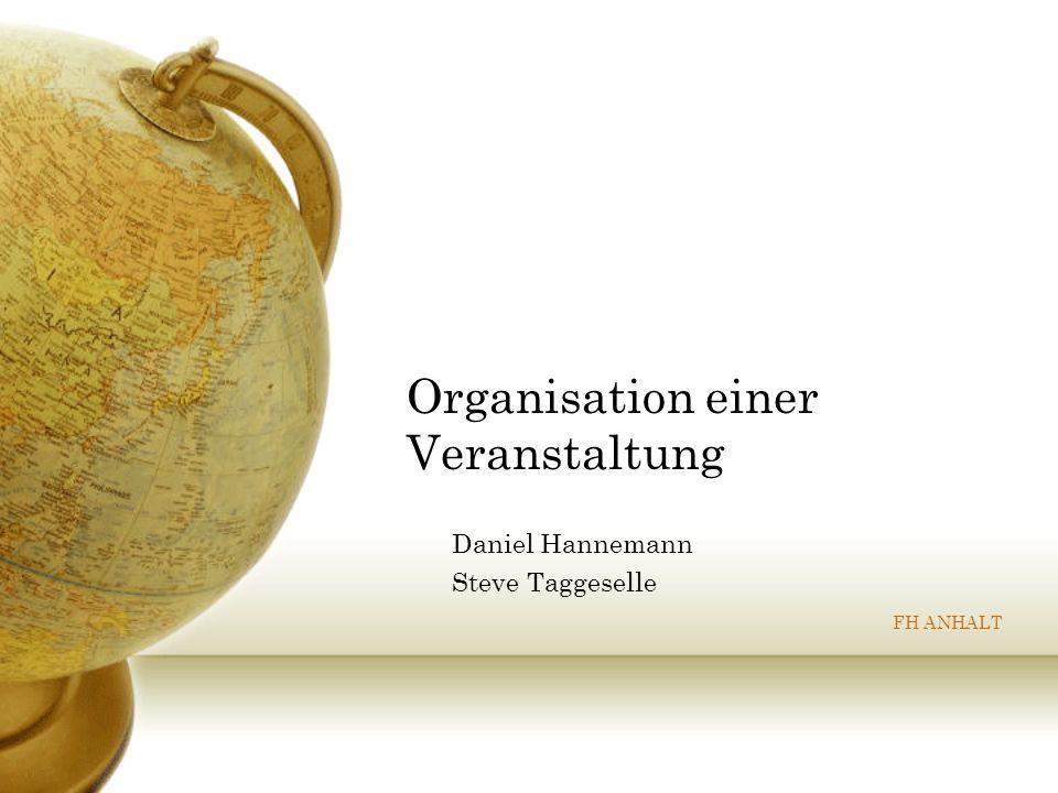 Organisation einer Veranstaltung Daniel Hannemann Steve Taggeselle FH ANHALT